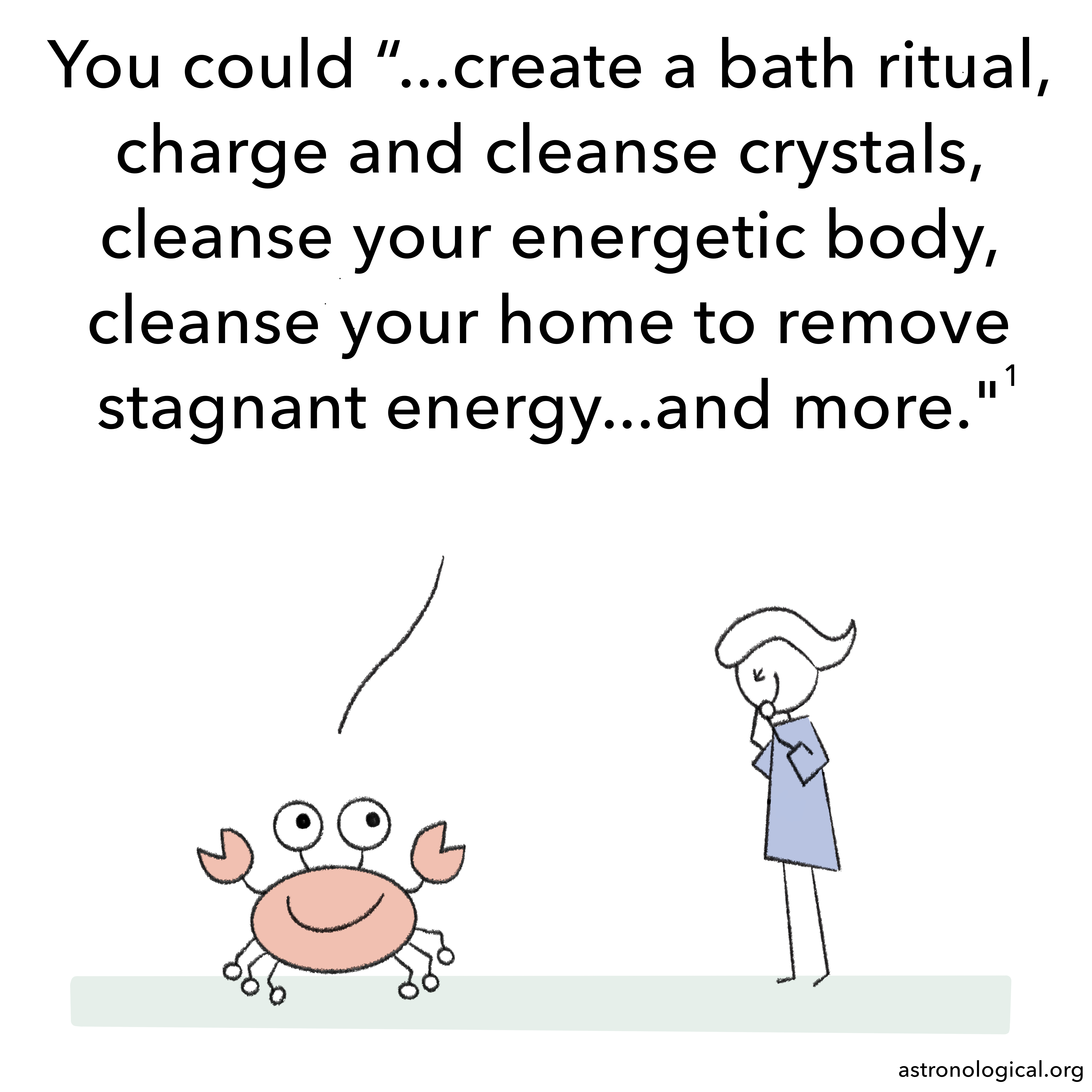 The crab continues: You could create a bath ritual, charge and cleanse crystals, cleanse your energetic body, cleanse your home to remove stagnant energy and more. The girl faces the crab again. She is giggling with both hands over her mouth.
