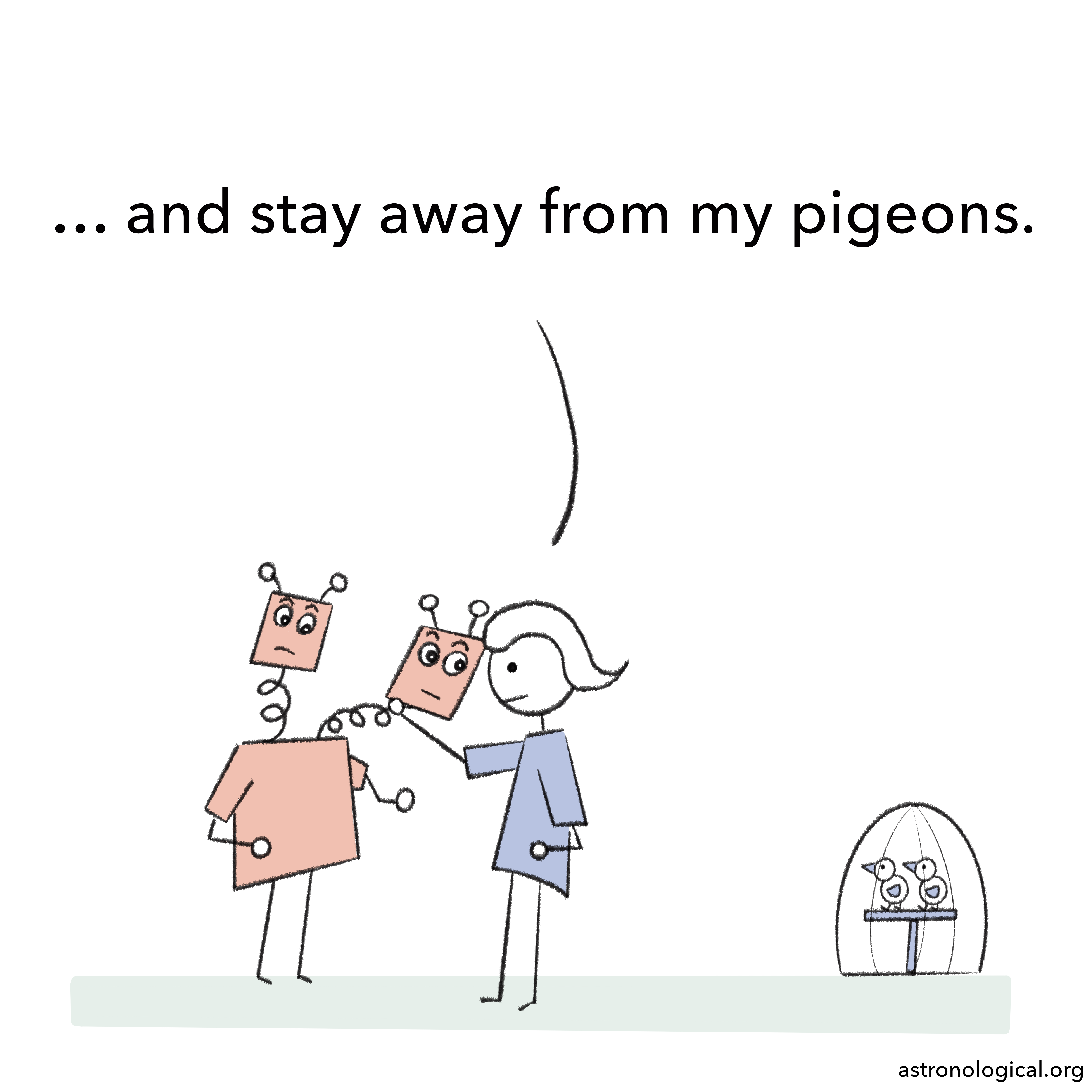 The girl grabs one surprised twin by the neck threateningly and says: And stay away from my pigeons.
